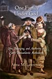 One Family Under God: Love, Belonging, and Authority in Early Transatlantic Methodism (Early American Studies)
