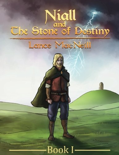 Niall and the Stone of Destiny: Book I (Volume 1)