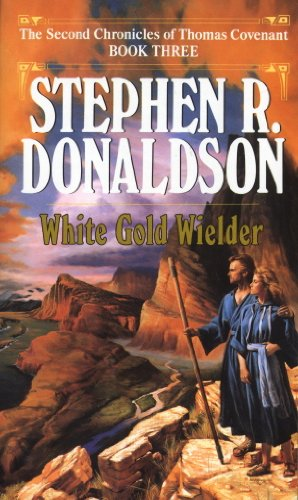 White Gold Wielder (The Second Chronicles: Thomas Covenant the Unbeliever Book 3) (White Gold Trilogy Ring)