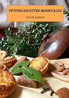 Petites recettes médiévales (French Edition) by [Aubert, Sylvie]