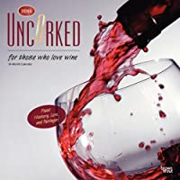 Uncorked, for Those Who Love Wine 2016 Calendar: Plus! History, Lore, and Pairings!