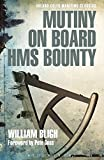 Mutiny on Board HMS Bounty (Adlard Coles Maritime Classics)