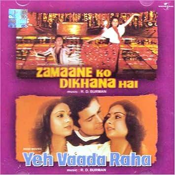 Zamane ko dikhana hai movie download.