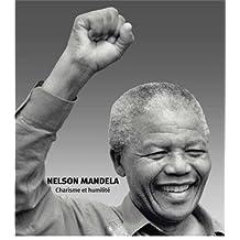 NELSON MANDELA : CHARISME ET HUMILITÉ 2E ÉD.
