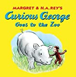 Curious George Goes to the Zoo, H. A. Rey and Margaret Rey, 0547315872