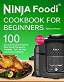 NINJA Foodi® Cookbook For Beginners: Top 100 Quick