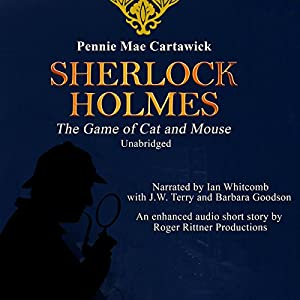 Sherlock Holmes: The Game of Cat and Mouse Audiobook