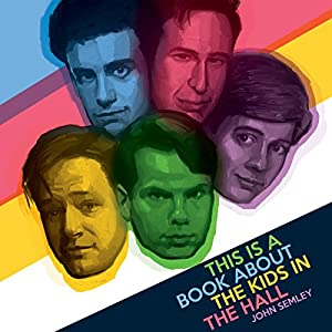 This Is a Book About the Kids in the Hall Audiobook