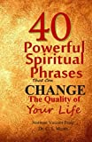 img - for 40 Powerful Spiritual Phrases That Can Change The Quality of Your Life book / textbook / text book