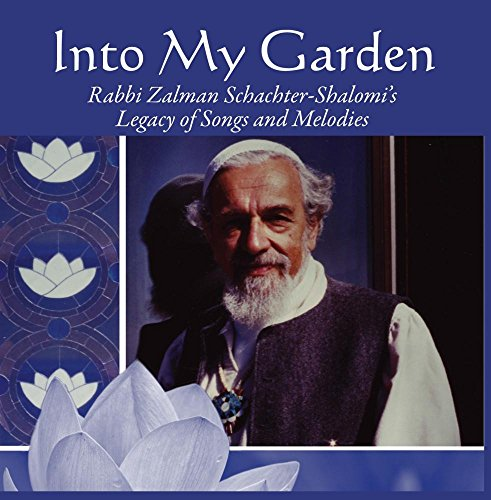Into My Garden: Rabbi Zalman Schachter-Shalomi's Legacy for sale  Delivered anywhere in USA