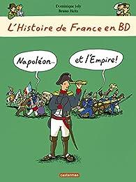 L'histoire de France en BD, Tome 9 : Napoléon... Et l'empire! par Dominique Joly