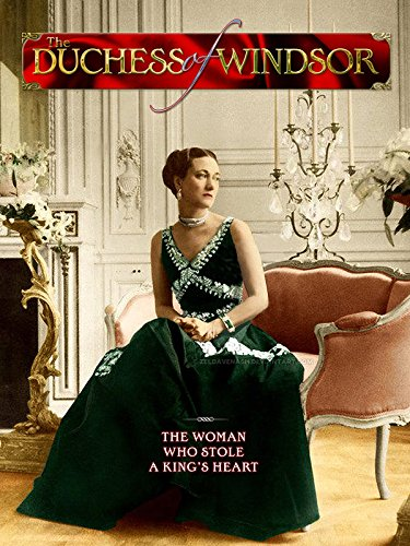 Duchess Of Windsor  A Woman Who Stole A Kings Heart