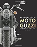 The Complete Book of Moto Guzzi: Every Model Since 1921 (Complete Book Series)