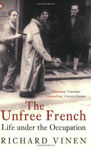 By Richard Vinen - The Unfree French: Life Under the Occupation (11/18/07) ebook