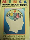 img - for THE MENSA THINK-SMART BOOK: BOOK-GAMES AND PUZZELS TO DEVELOPE A SHARPER, QUICKE book / textbook / text book