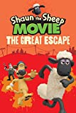 Shaun the Sheep Movie - The Great Escape (Shaun the Sheep Movie Tie-Ins)