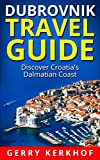 Dubrovnik Travel Guide: Discover the Dalmatian Coast of Croatia