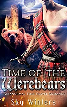Time of the Werebears: Paranormal Time Travel Romance by [Winters, Sky]