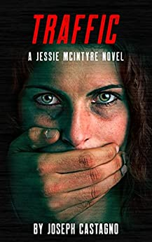 TRAFFIC: A Jessie McIntyre Novel by [Castagno, Joseph]