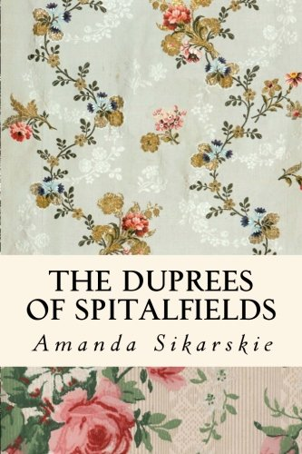 Price comparison product image The Duprees of Spitalfields: Silk Brocade in the Family Tree of Rolling Stone Keith Richards