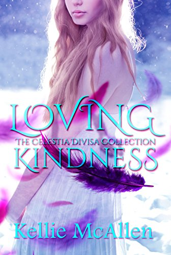 Loving Kindness (Angel Romance Series) (The Celestia Divisa Collection Book 2)