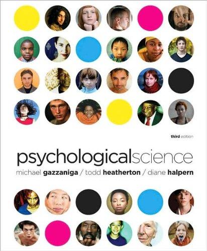 Psychological Science (text only) 3rd (Third) edition by M. S. Gazzaniga,D. F. Halpern,T. F. Heatherton