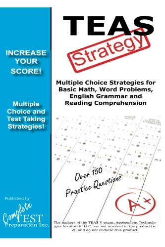 TEAS V Strategy: Winning Multiple Choice Strategies for the Test of Essential Academic Skills Exam