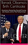 Barack Obama's Birth Certificate: Questions Raised by Donald Trump, Joe Arpaio, and a Tea Party Group