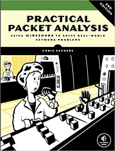 Practical Packet Analysis: Using Wireshark to Solve Real-World ...