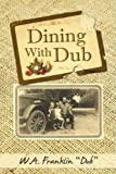 "Dining with Dub, W. A. Franklin ""Dub"", 1440122202"