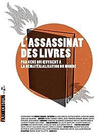 L'assassinat des livres par Cédric Biagini