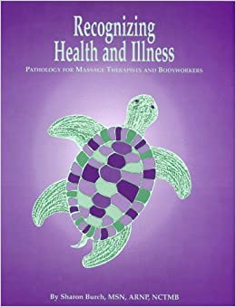 Book Recognizing Health and Illness: Pathology for Massage Therapists and Bodyworkers by Sharon Burch (2006-10-10)