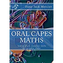 ORAL CAPES MATHS : Limite d'une fonction réelle de variable réelle (French Edition)