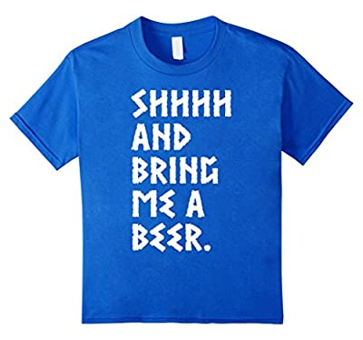 Shhhhh and bring me a beer T-shirt, Funny Love Beer T-shirt