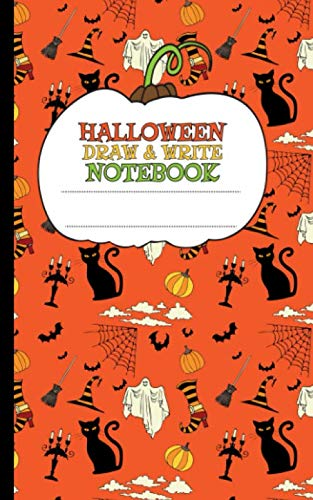 Halloween Kindergarten Writing Ideas (Halloween Write and Draw Journal Notebook - Ghosts, Pumpkins and Black Cats: Half Lined Half Blank Pages, Kids Sketch and Writing Note Book (Halloween Books for Toddlers Vol)