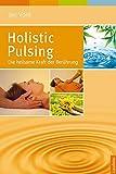 Holistic Pulsing: Die heilsame Kraft der Berührung