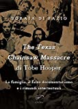 The Texas chainsaw massacre di Tobe Hooper. La famiglia, il falso documentarismo e i rimandi intertestuali.