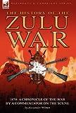 History of the Zulu War 1879, Alexander Wilmot, 0857060783