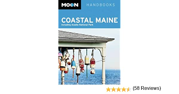 Moon Coastal Maine Including Acadia National Park Moon Handbooks