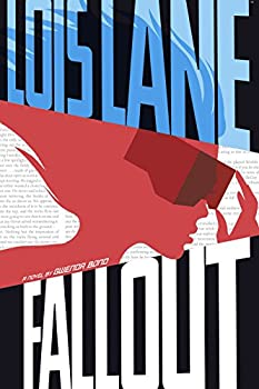 Fallout (Lois Lane) by Gwenda Bond