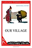 Our Village [Christmas Summary Classics], Mary Russell Mitford, 1494750104