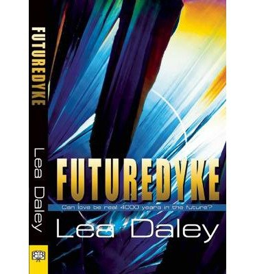 By Daley, Lea [ [ Future Dyke ] ] Mar-2014[ Paperback ]