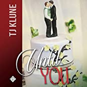 Until You: At First Sight, Book 3   TJ Klune