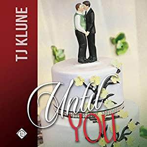 Audio Book Review: Until You (At First Sight #3) by TJ Klune (Author) & Michael Lesley (Narrator)