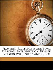 Proverbs Ecclesiastes And Song Of Songs Introduction