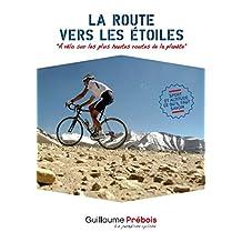 HIGHROADS: Les plus hautes routes des 5 continents à vélo (Les aventures à vélo de Guillaume Prébois t. 6) (French Edition)