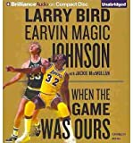 img - for [ WHEN THE GAME WAS OURS ] By Bird, Larry ( Author) 2013 [ Compact Disc ] book / textbook / text book
