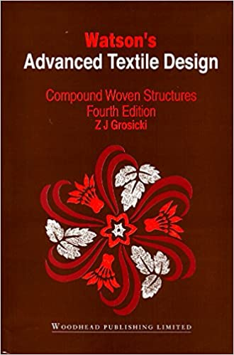 Watson's Advanced Textile Design: Compound Woven Structures (Woodhead Publishing Series in Textiles)