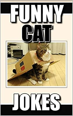 Cats: Funny Cat Jokes and Humor - For All Cat Lovers