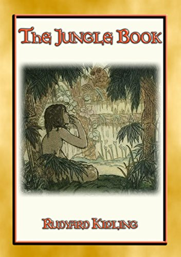 - THE JUNGLE BOOK - A Classic of Children's Literature